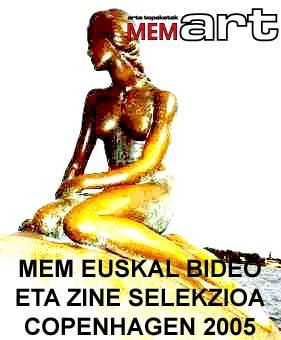 <strong>MEM EUSKAL BIDEO ETA ZINE SELEKZIOA COPENHAGEN 2005</strong>